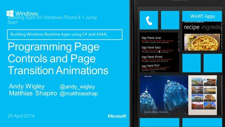 WinRT Apps 29 April 2014 Building Apps for Windows Phone 8.1 Jump Start.