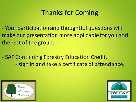 Thanks for Coming - Your participation and thoughtful questions will make our presentation more applicable for you and the rest of the group. - SAF Continuing.