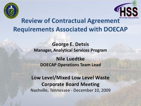 Review of Contractual Agreement Requirements Associated with DOECAP George E. Detsis Manager, Analytical Services Program Nile Luedtke DOECAP Operations.