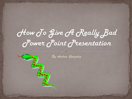 By Andree Gonzalez Some of the biggest factors in giving a bad power point presentation are the font and appearance of the slides In order to make the.
