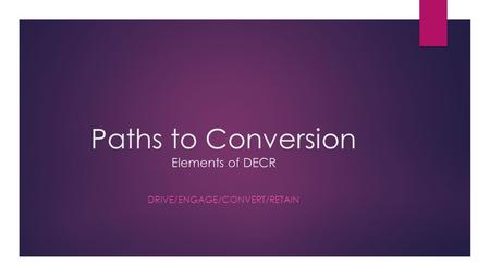 Paths to Conversion Elements of DECR DRIVE/ENGAGE/CONVERT/RETAIN.