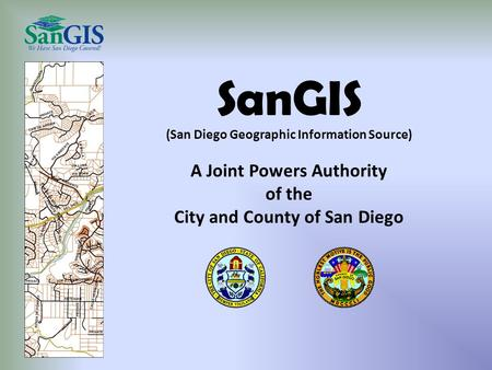 SanGIS (San Diego Geographic Information Source) A Joint Powers Authority of the City and County of San Diego.