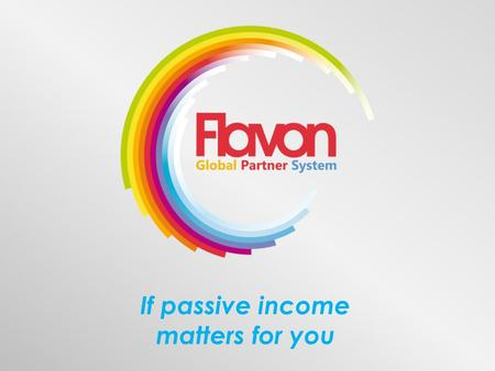 If passive income matters for you. A new tool, a framework in Network Marketing Global Community Marketing Tool GLOBAL PARTNER SYSTEM GLOBAL PARTNER SYSTEM.