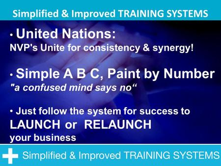 "Simplified & Improved TRAINING SYSTEMS United Nations: NVP's Unite for consistency & synergy! Simple A B C, Paint by Number a confused mind says no"" Just."