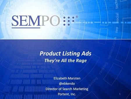 Product Listing Ads They're All the Rage Elizabeth Director of Search Marketing Portent, Inc. 1.