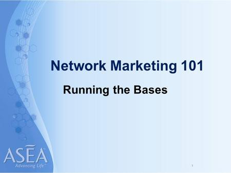 1 Network Marketing 101 Running the Bases. 2 BIG Business = a few simple actions duplicated by a large number of people on a consistent basis.
