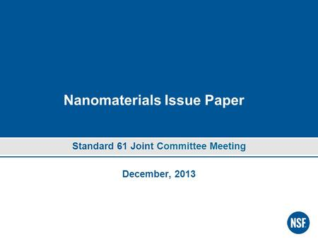 Nanomaterials Issue Paper Standard 61 Joint Committee Meeting December, 2013.