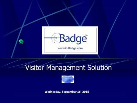 Visitor Management Solution Wednesday, September 16, 2015.
