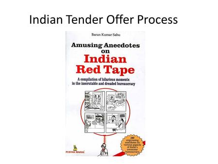 Indian Tender Offer Process. The Process May Be Intimidating But the Rewards Can Be High For Your Efforts.