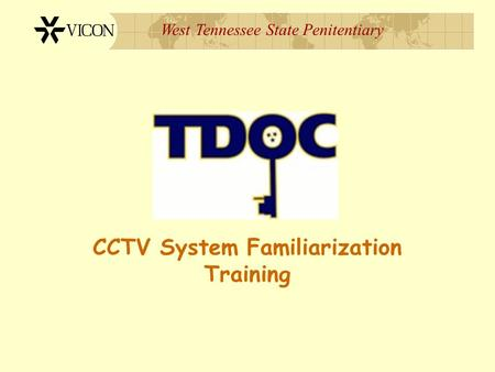 West Tennessee State Penitentiary CCTV System Familiarization Training.