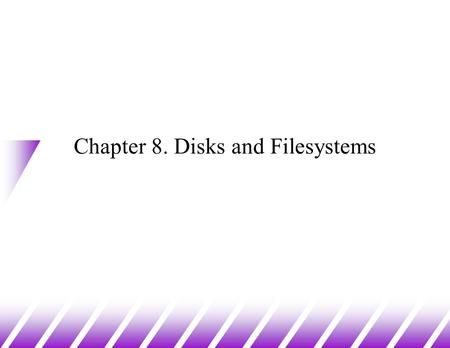 Chapter 8. Disks and Filesystems. Ordinary Files u What is a file? –a container for ordered data –persistent (stays around) and accessible by name u Unix.