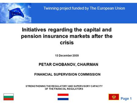 Page 1 STRENGTHENING THE REGULATORY AND SUPERVISORY CAPACITY OF THE FINANCIAL REGULATORS Initiatives regarding the capital and pension insurance markets.