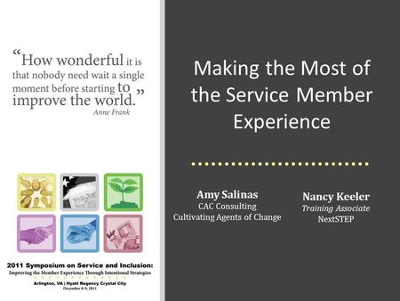 Making the Most of the Service Member Experience Amy Salinas CAC Consulting Cultivating Agents of Change Nancy Keeler Training Associate NextSTEP.