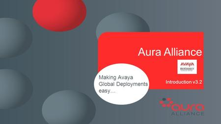 Aura Alliance Introduction v3.2 Making Avaya Global Deployments easy…
