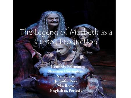 Macbeth: the curse of the Scottish play