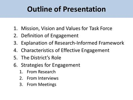 Outline of Presentation 1.Mission, Vision and Values for Task Force 2.Definition of Engagement 3.Explanation of Research-Informed Framework 4.Characteristics.