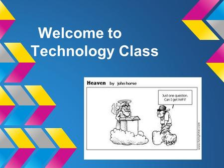 Welcome to Technology Class. Housekeeping Always bring your assignment notebook and something to write with to class. You will be asked to bring your.