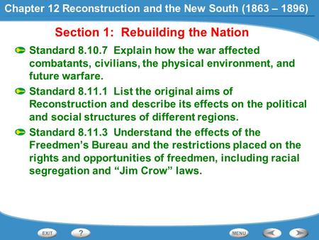 Section 1: Rebuilding the Nation Standard 8.10.7 Explain how the war affected combatants, civilians, the physical environment, and future warfare. Standard.