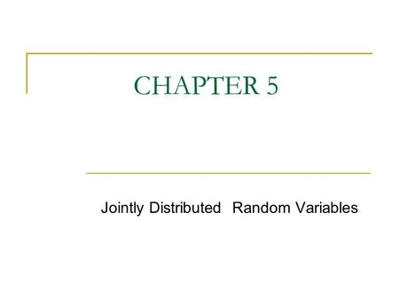 Jointly Distributed Random Variables
