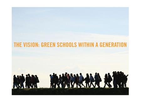 Leading A Sustainable School Why should we? The government would like every school to be a sustainable school by 2020.