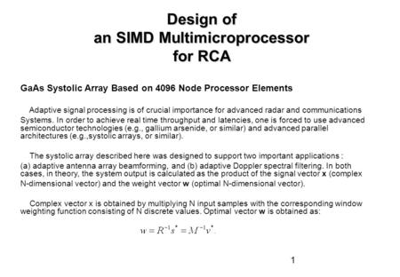 1 Design of an SIMD Multimicroprocessor for RCA GaAs Systolic Array Based on 4096 Node Processor Elements Adaptive signal processing is of crucial importance.