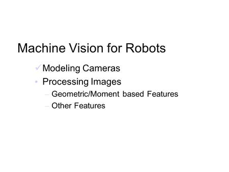 Machine Vision for Robots