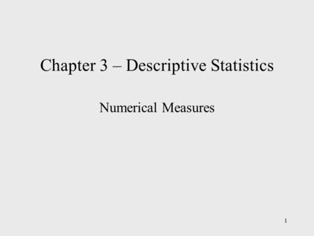Chapter 3 – Descriptive Statistics