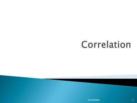Correlation1.  The variance of a variable X provides information on the variability of X.  The covariance of two variables X and Y provides information.