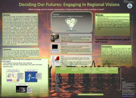 Abstract: More and more cities are choosing to implement a Regional Visioning Effort to help guide them into the future. Most efforts state community engagement.