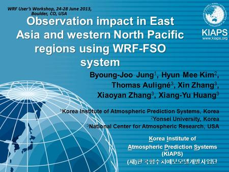 Korea Institute of Atmospheric Prediction Systems (KIAPS) ( 재 ) 한국형수치예보모델개발사업단 Observation impact in East Asia and western North Pacific regions using.