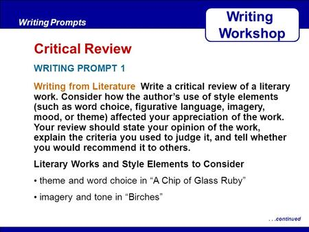 After Reading Writing from Literature Write a critical review of a literary work. Consider how the author's use of style elements (such as word choice,