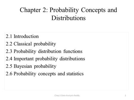 Chapter 2: Probability Concepts and <strong>Distributions</strong> 2.1 Introduction 2.2 Classical probability 2.3 Probability <strong>distribution</strong> functions 2.4 Important probability.