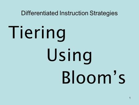 1 Differentiated Instruction Strategies Tiering Using Bloom's.