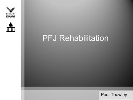 Ben Ashworth 2009 PFJ Rehabilitation Paul Thawley.