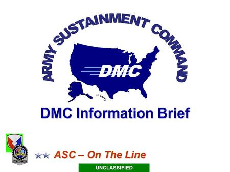 DMC Information Brief ASC – On The Line UNCLASSIFIED.