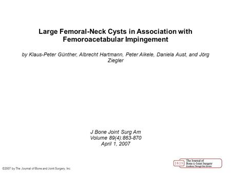 Large Femoral-Neck Cysts in Association with Femoroacetabular Impingement by Klaus-Peter Günther, Albrecht Hartmann, Peter Aikele, Daniela Aust, and Jörg.