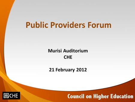 Public Providers Forum Murisi Auditorium CHE 21 February 2012.