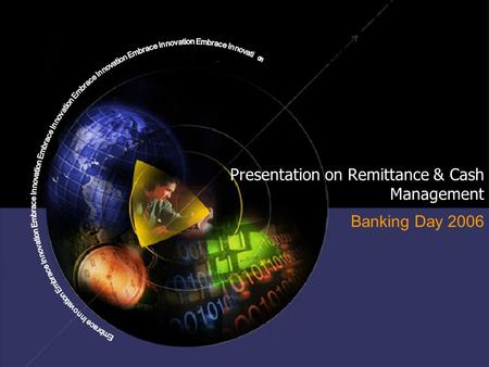 Presentation on Remittance & Cash Management Banking Day 2006.