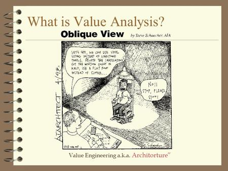 What is Value Analysis? Value Engineering a.k.a. Architorture""