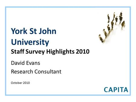 York St John University Staff Survey Highlights 2010 David Evans Research Consultant October 2010.