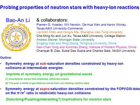 Probing properties of neutron stars with heavy-ion reactions Outline: Symmetry energy at sub-saturation densities constrained by heavy-ion collisions at.