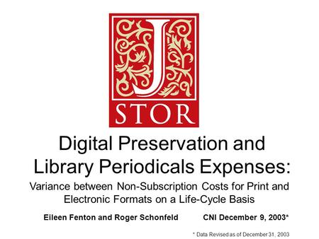 Digital Preservation and Library Periodicals Expenses: Eileen Fenton and Roger SchonfeldCNI December 9, 2003* Variance between Non-Subscription Costs for.