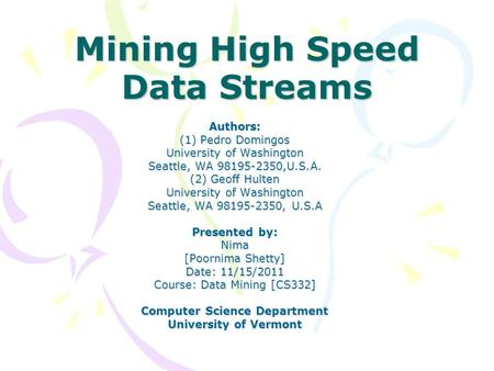 Mining High Speed Data Streams