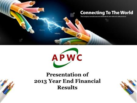 1 Presentation of 2013 Year End Financial Results.