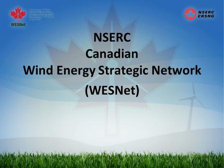NSERC Canadian Wind Energy Strategic Network (WESNet)