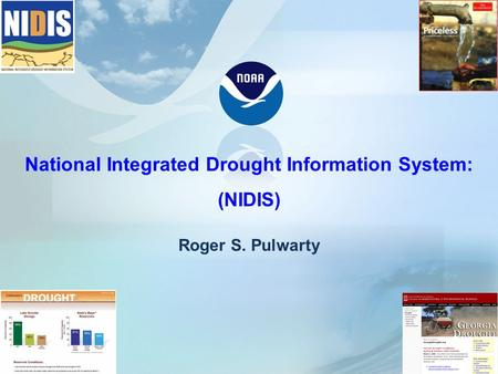 National Integrated Drought Information System: (NIDIS) Roger S. Pulwarty 1.