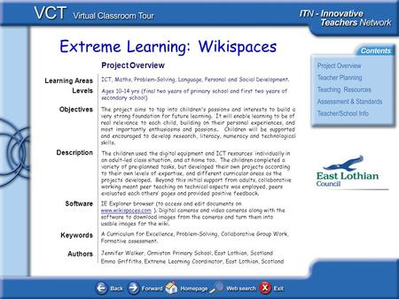 Extreme Learning: Wikispaces Authors Jennifer Walker, Ormiston Primary School, East Lothian, Scotland Emma Griffiths, Extreme Learning Coordinator, East.