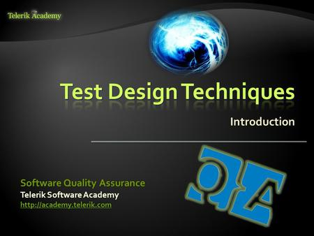 Introduction Telerik Software Academy  Software Quality Assurance.