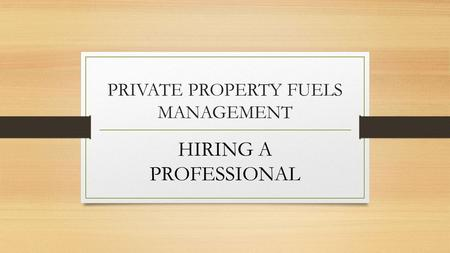 PRIVATE PROPERTY FUELS MANAGEMENT HIRING A PROFESSIONAL.