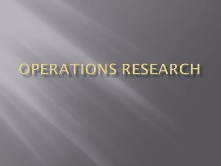  Operations research, or operational research in British usage, is a discipline that deals with the application of advanced analytical methods to help.